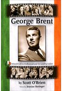 George Brent - Ireland's Gift to Hollywood and