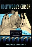 Hollywood's Censor: Joseph I. Breen and the