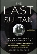 Ahmet Ertegun - The Last Sultan: The Life and
