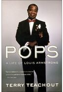Louis Armstrong - Pops: A Life of Louis Armstrong