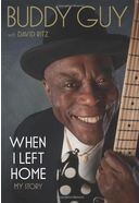 Buddy Guy - When I Left Home: My Story