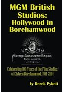 MGM British Studios: Hollywood in Borehamwood: