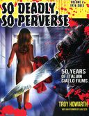 So Deadly, So Perverse: 50 Years of Italian