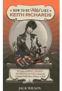 Keith Richards - How to be Wild Like Keith