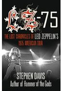 Led Zeppelin - LZ-'75: The Lost Chronicles of Led