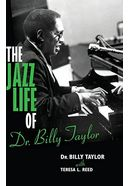 Billy Taylor - The Jazz Life of Dr. Billy Taylor