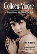 Colleen Moore - A Biography of the Silent Film