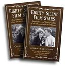 Eighty Silent Film Stars: Biographies and