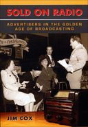 Sold on Radio: Advertisers in the Golden Age of