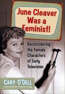 June Cleaver Was a Feminist!
