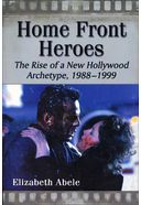 Home Front Heroes: The Rise of a New Hollywood