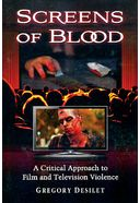 Screens of Blood: A Critical Approach to Film and
