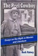 The Reel Cowboy: Essays on the Myth in Movies and