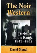 The Noir Western: Darkness on the Range, 1943-1962