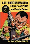 Anti-Foreign Imagery in American Pulps and Comic