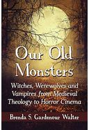 Our Old Monsters: Witches, Werewolves and