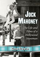 Jock Mahoney: The Life and Films of a Hollywood