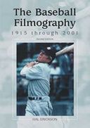 The Baseball Filmography, 1915 Through 2001 (2nd