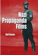 Nazi Propaganda Films - A History And Filmography