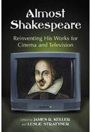 Almost Shakespeare - Reinventing His Works For