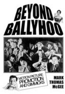 Beyond Ballyhoo - Motion Picture Promotion And