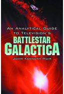 Battlestar Galactica - An Analytical Guide to