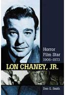 Lon Chaney, Jr. - Horror Film Star, 1906 - 1973