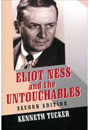 Eliot Ness and the Untouchables: The Historical
