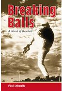 Baseball - Breaking Balls: A Novel of Baseball