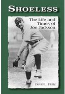 Baseball - Shoeless: The Life and Times of Joe