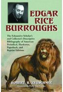 Edgar Rice Burroughs: The Exhaustive Scholar's
