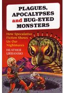 Plagues, Apocalypses And Bug-Eyed Monsters - How
