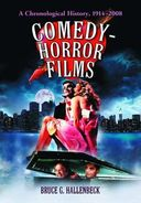 Comedy-Horror Films: A Chronological History,