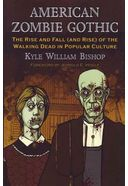 American Zombie Gothic: The Rise And Fall (And
