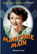 Marjorie Main - The Life and Films of Hollywood's