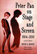 Peter Pan on Stage and Screen, 1904-2010 (Second