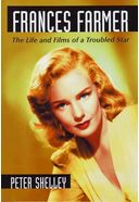 Frances Farmer - The Life and Films of a Troubled