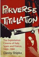 Perverse Titillation: The Exploitation Cinema of