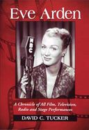 Eve Arden - A Chronicle of All Film, Television,