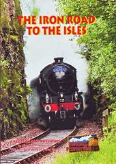 Trains - Iron Road to the Isles: A Scottish Rail