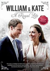 William & Kate: A Royal Life