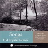 Songs of the Old Regular Baptists: Lined-Out