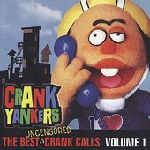 Crank Yankers: The Best Crank Calls, Volume 1