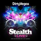Stealth Live by Dirty Vegas
