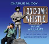Lonesome Whistle: A Hank Williams Tribute