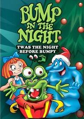 Bump in the Night: 'Twas the Night Before Bumpy