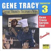 Truck Stop, Volume 3, Gene Tracy Serves You!