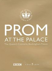 Prom At The Palace - The Queen's Concerts,