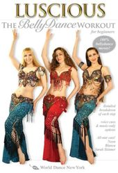 Luscious: The Belly Dance Workout for Beginners,