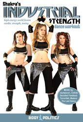 Shakra's Industrial Strength Dance Workout